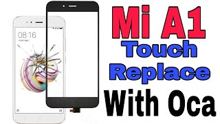 Xiaomi Mi A1 Touch Glass Replacement With OCA By New Gadget Nagri