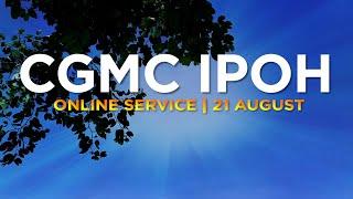 CGMC Ipoh Service - Saturday 21st August  @8:00 pm