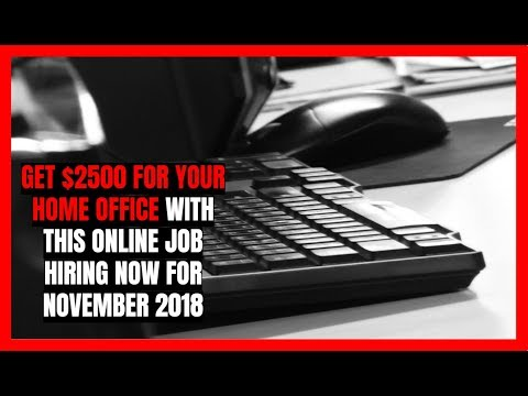Get $2500 for Your Home Office with This Online Job Hiring Now 2018