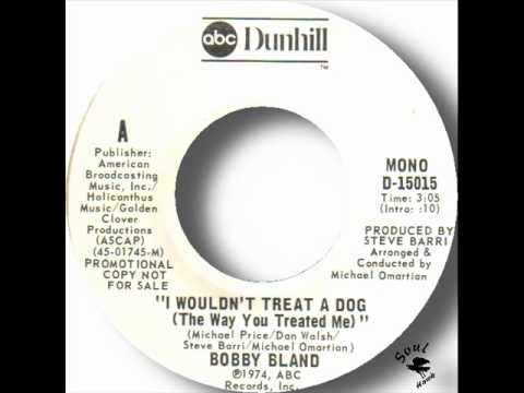 Bobby Bland - I Wouldn't Treat A Dog (The Way You Treated Me).wmv