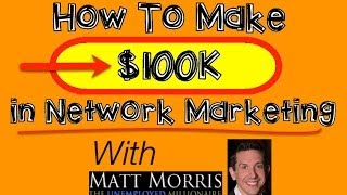 How To Make 100K in Network Marketing