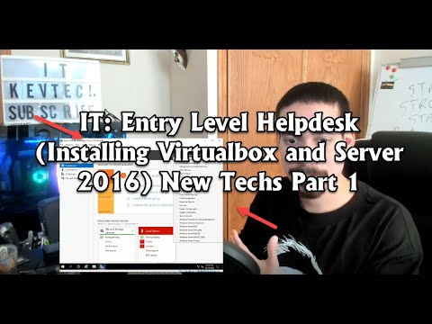 IT: Entry Level Helpdesk (Installing Virtualbox and Server 2016) New Techs Part 1