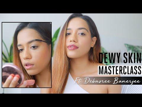 How to get the Dewy Skin look | Masterclass with Debasree Banerjee
