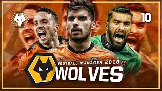 MORE TRANSFER MONEY!! | Wolves #10 | FOOTBALL MANAGER 2018 LET'S PLAY (FM18 2018/19 Season Updates)