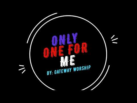 LH MUSIC MINISTRY - ONLY ONE FOR ME ( BY: GATEWAY WORSHIP )
