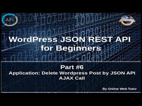 Wordpress JSON REST API Tutorial for beginners(#6) Application: Delete Post by AJAX API call