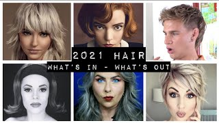 2021 HAIR trends - what's in what's out