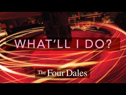 The Four Dales - What'll I Do?
