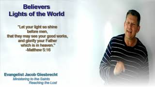 Believers-Lights of the World (part 2)