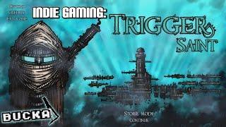Trigger Saint | Indie Gaming | PC Gameplay