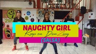 NAUGHTY GIRL BY BEYONCE | SALSA REMIX |Zumba® |KEEP ON DANZING