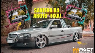 SAVEIRO G4 SURF REBAIXADA ARO 18 SANTA MONICA FIXA Impact-Movies Brasil