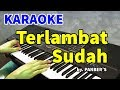 Terlambat Sudah Panber S Karaoke Hd  Mp3 - Mp4 Download