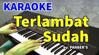 Download TERLAMBAT SUDAH - Panber's | KARAOKE HD