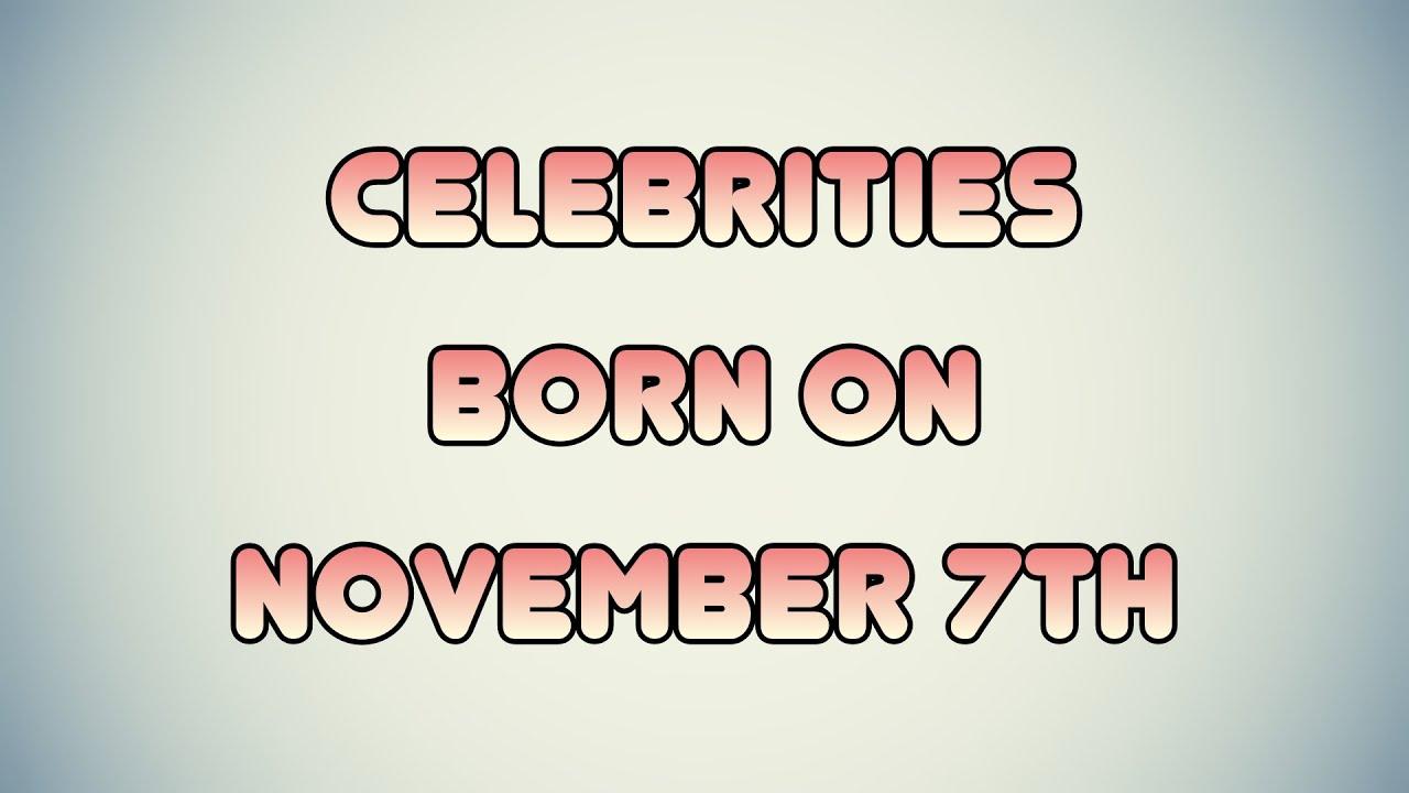 November 7 Birthdays | Famous Birthdays