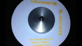 Robert Lee & The Disciples - Selassie I Sound (Russ D remix)
