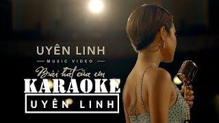 Karaoke Bài hát của em - Uyên Linh - Karaoke - BEAT chuẩn