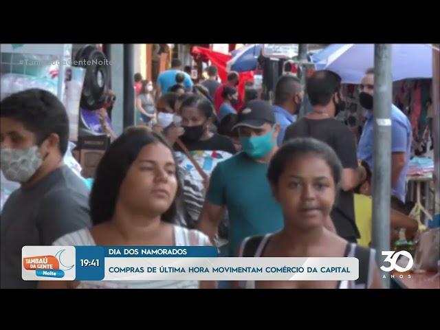 Dia dos Namorados: compras de última hora movimentam comércio da capital -Tambaú da Gente Noite
