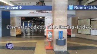 Che succederà alla Roma-Lido?