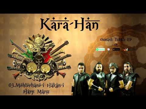 KARA HAN - Gafil Ne Bilir (Mehterhane-i Hakani-i Harp Marşı)
