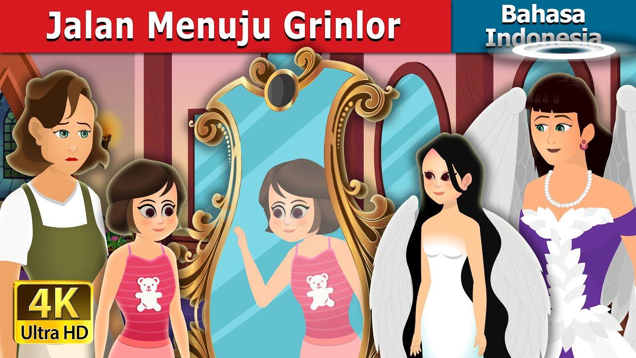 Jalan Menuju Grinlor | The Way to Grinlor Story | Dongeng Bahasa Indonesia