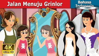 Jalan Menuju Grinlor | The Way to Grinlor Story | Dongeng Bahasa Indonesia