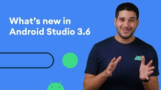 What's new in Android Studio 3.6