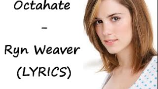 Ryn Weaver - Octahate ( LYRICS )