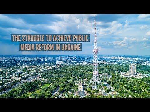 The Struggle to Achieve Public Media Reform in Ukraine