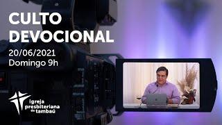 IPTambaú | Culto Devocional Ao Vivo | 20/06/2021