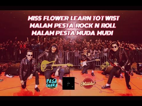 LIVE #6 KUGIRAN MASDO! - Malam Pesta Rock N Roll & Muda Mudi / Miss Flower Learn To Twist