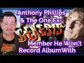 Anthony Phillips: The Ex Genesis Member He Won't Do an Album With