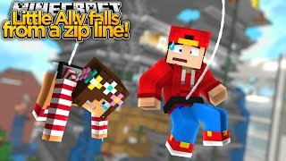 Minecraft Adventure - LITTLE ALLY FALLS FROM A ZIP LINE!!! IS SHE ALIVE?