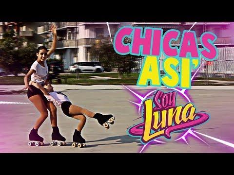 Chicas Así (Soy Luna) - Dance With Skates