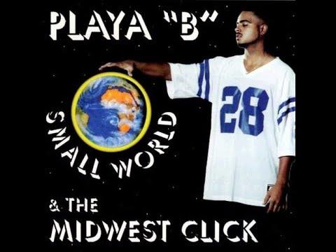 "Playa ""B"" & The Midwest Click - Small World (1997) [FULL EP] (FLAC) [GANGSTA RAP / G-FUNK]"