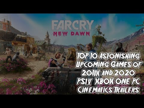 Top 10 Amazing Upcoming Games Of 2019 2020 Ps4 Xbox