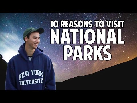 10 Reasons to Visit National Parks