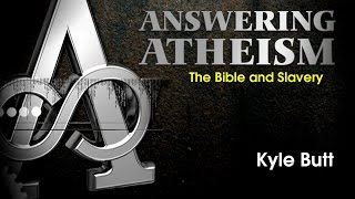Answering Atheism: 3. The Bible and Slavery