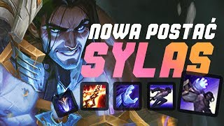 SYLAS - NOWY CHAMPION W LEAGUE OF LEGENDS!
