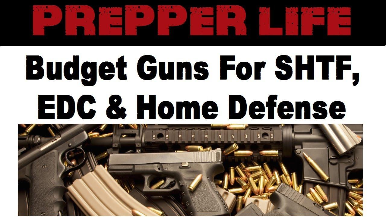Budget Guns For SHTF, EDC, and Home Defense
