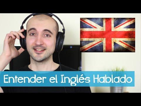 Cómo Entender el Inglés Hablado [Listening]