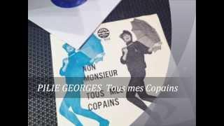 PILIE GEORGES , Tous mes copains ( Sylvie Vartan - Tous mes Copains )