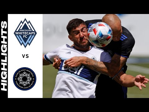 Vancouver Whitecaps Montreal Goals And Highlights