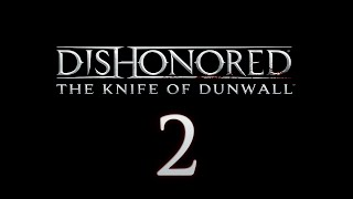 Cry Plays: Dishonored: Knife of Dunwall [P2]