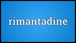 Rimantadine Meaning
