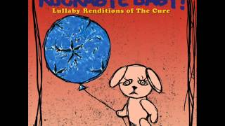 Just Like Heaven - Lullaby Renditions of The Cure - Rockabye Baby!