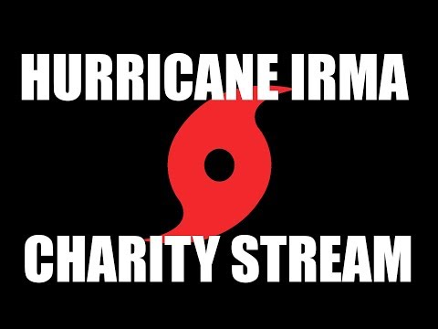Hurricane Irma Disaster Relief Charity Streams!