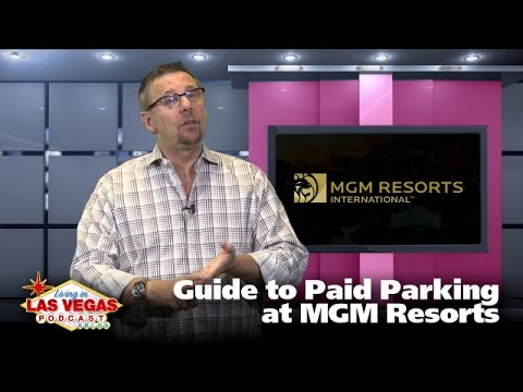 Guide to Paid Parking at MGM Resorts - LiLV #265