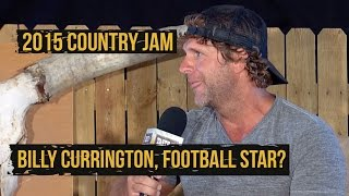 Billy Currington Says He Was Better at Football