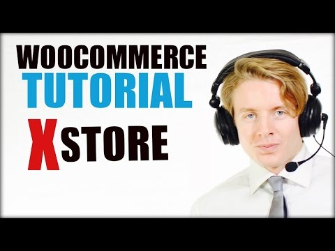 Woocommerce Tutorial For Beginners: How To Build A Ecommerce Website - Xstore Theme 2016